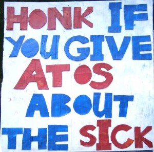 """Honk if you give ATOS about the sick"" - Vince Laws"